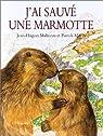 J'ai sauvé une marmotte par Morin