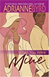 When You Were Mine, Adrianne Byrd, 1583147349