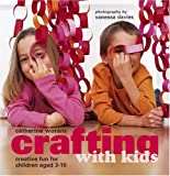 img - for Crafting With Kids: Creative Fun for Children Aged 3-10 book / textbook / text book
