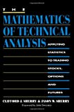 The Mathematics of Technical Analysis, Clifford Sherry and Jason W. Sherry, 0595012078