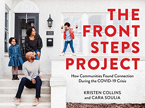 Book Cover: The Front Steps Project: How Communities Found Connection During the COVID-19 Crisis