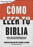 Cómo leer tu Biblia: Guía de interpretación de
