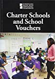 img - for Charter Schools and School Vouchers (Introducing Issues with Opposing Viewpoints) book / textbook / text book