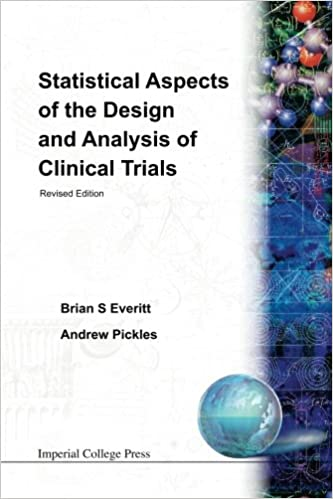 statistical aspects of the design and analysis of clinical trials revised edition everitt brian s pickles andrew