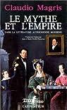Le mythe et l'Empire dans la littérature autrichienne moderne par Magris