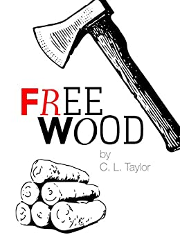 Free Wood by [Taylor, C. L.]