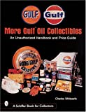 More Gulf Oil Collectibles, Charles Whitworth, 0764308033