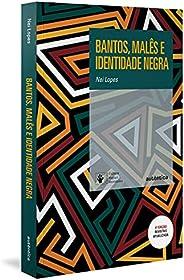 Bantos, malês e identidade negra - 4ª Edição Revisada e Ampliada