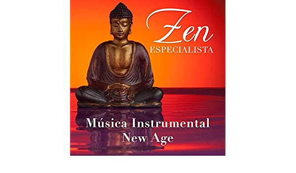 Especialista Zen - Música Instrumental New Age para una Relajación Profunda by Musica Relajante & Meditation Zen Master & The Marcello Player on Amazon ...