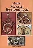Practical Clock Escapements, Laurie Penman, 095232704X