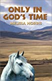 Only in God's Time, Melissa Norris, 1591298695
