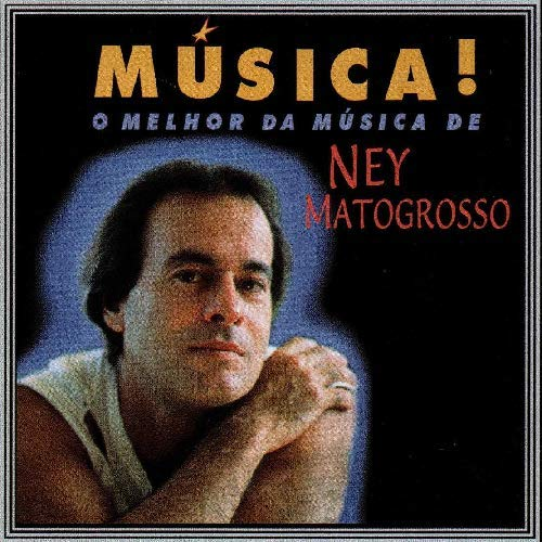 CD NEY MATOGROSSO - MÚSICA!