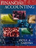 Financial Accounting : Masters Edition, Antle, Rick and Garstka, Stanley J., 0324184603