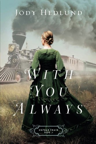 With You Always (Orphan Train) by Baker Pub Group/Baker Books