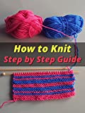 how to make knit - How to Knit - Step by Step Guide