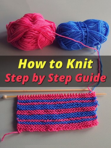 (How to Knit - Step by Step Guide)