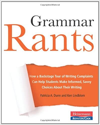 Grammar rants how a backstage tour of writing complaints can help grammar rants how a backstage tour of writing complaints can help students make informed savvy choices about their writing fandeluxe