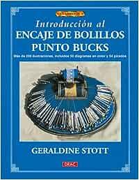 INTRODUCCION AL ENCAJE DE BOLILLOS PUNTO BUCKS El Libro De