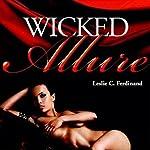 Wicked Allure   Leslie C. Ferdinand,Shirley Holden Ferdinand