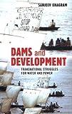 Dams and Development, Sanjeev Khagram, 0801489075