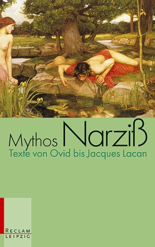 Mythos Narziss: Texte von Ovid bis Jacques Lacan