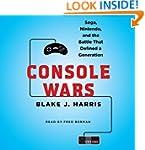Console Wars: Sega, Nintendo, and the...