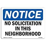 OSHA Notice Sign - No Solicitation In This Neighborhood | Choose from: Aluminum, Rigid Plastic or Vinyl Label Decal | Protect Your Business, Construction Site, Warehouse & Shop Area |  Made in the USA