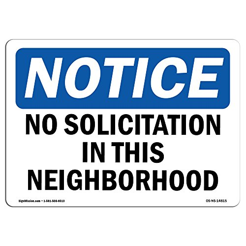 OSHA Notice Sign - No Solicitation In This Neighborhood   Choose from: Aluminum, Rigid Plastic or Vinyl Label Decal   Protect Your Business, Construction Site, Warehouse & Shop Area   Made in the USA by SignMission