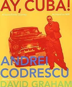 Ay, Cuba! A Socio-Erotic Journey