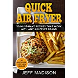 Quick Air Fryer: 50 Must-Have Recipes That Work With Any Air Fryer Brand (Good Food Series)