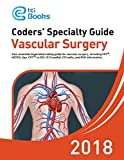 Coders' Specialty Guide 2018: Vascular Surgery
