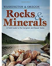 Rocks & Minerals of Washington and Oregon: A Field Guide to the Evergreen and Beaver States