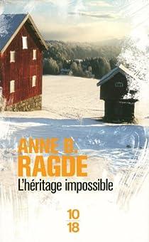 Les Neshov, tome 3 : L'héritage impossible par Anne B. Ragde