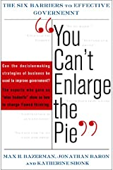 You Can't Enlarge The Pie The Psychology Of Ineffective Government Hardcover