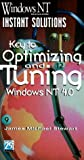 Key to Optimizing and Tuning Windows NT 4.0, James M. Stewart, 1882419995