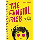 The Fangirl Files: True Tales and Tips from the Fandom Frontlines