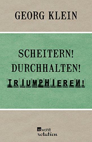 Scheitern! Durchhalten! Triumphieren!: Drei Zürcher Poetikvorlesungen (German Edition)]()