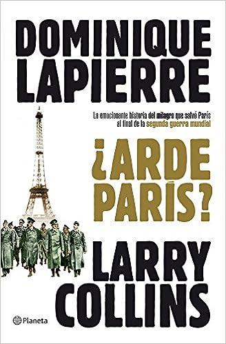 Arde París? (Planeta Internacional): Amazon.es: Lapierre, Dominique, Collins, Larry, Rodríguez Castro, Joaquín: Libros