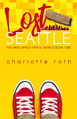 Lost in Seattle (The Miss Apple Pants series Book 1)