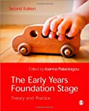 The Early Years Foundation Stage: Theory and Practice, , 1446256987