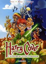 Harry Cover, Tome 1 : L'ensorcelante parodie par Pierre Veys