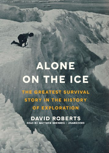 Alone on the Ice: The Greatest Survival Story in the History of Exploration (Library Edition) by Brand: Blackstone Audio, Inc.