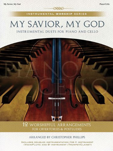 My Savior, My God: Instrumental Duets for Piano and Cello (Instrumental Worship Series)