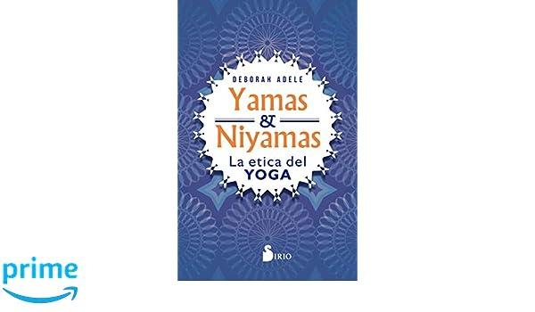 Yamas y niyamas (Spanish Edition): Deborah Adele ...