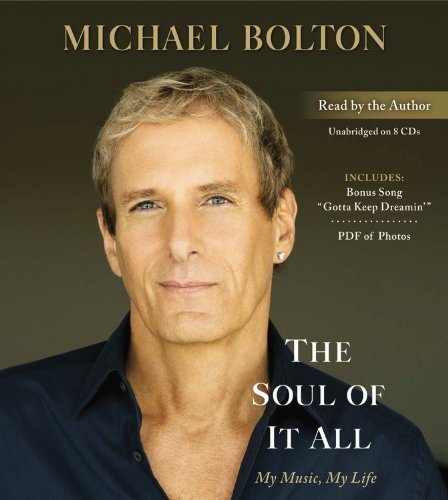 The Soul of It All: My Music, My Life by Bolton, Michael on 14/02/2013 Unabridged edition