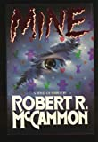 Mine, Robert R. McCammon, 0671664867