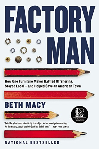 Factory Man: How One Furniture Maker Battled Offshoring, Stayed Local - and Helped Save an American Town by Back Bay Books