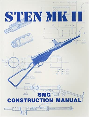 Sten mk ii construction manual gary hill 9780879471972 amazon sten mk ii construction manual gary hill 9780879471972 amazon books maxwellsz