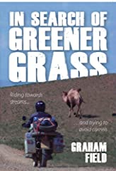 Destined to appeal to anyone with a passion for bikes, travel and adventure, In Search of Greener Grass is a fascinating account of the author's adventurous travels by motorbike and his life as a whole. Written with a refreshing self disparag...