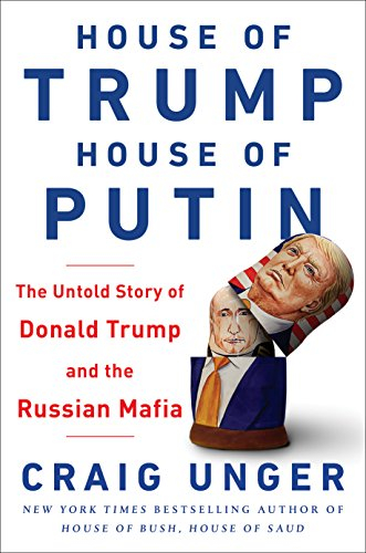 House of Trump, House of Putin: The Untold Story of Donald Trump and the Russian Mafia
